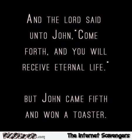 John come forth and you will receive eternal life joke – Hilarious Sunday pics @PMSLweb.com