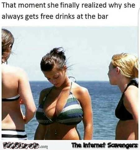 The moment she realized why she always got free drinks humor @PMSLweb.com