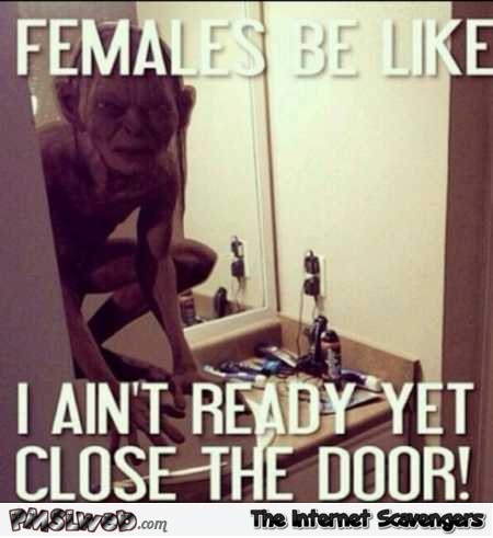 Females in the bathroom be like funny meme @PMSLweb.com