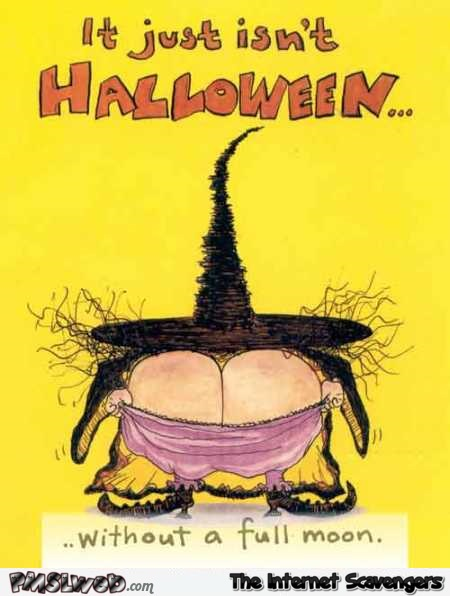 It isn't Halloween without a full moon humor @PMSLweb.com