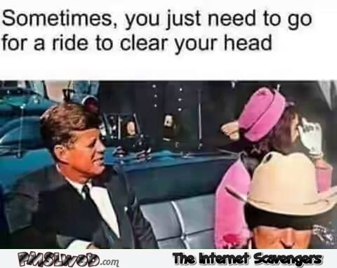 Going for a ride to clear your head funny meme @PMSLweb.com
