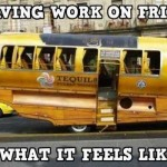 Leaving work on Friday what it feels like funny meme @PMSLweb.com