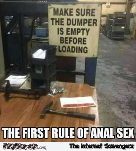 The first rule of anal sex funny adult meme @PMSLweb.com