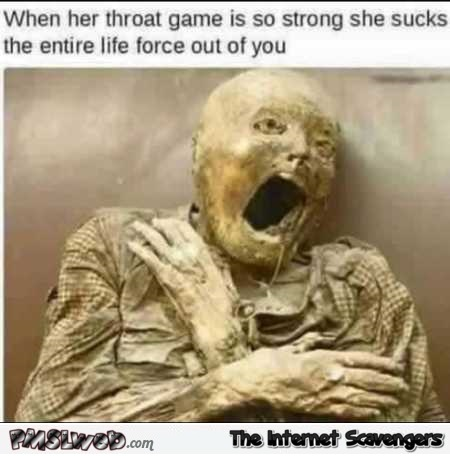 When her throat game is strong funny adult meme @PMSLweb.com