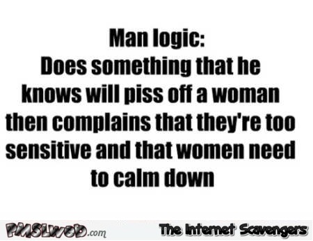 Funny man logic quote @PMSLweb.com