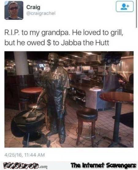 Grandpa owed money to Jabba the Hutt funny tweet