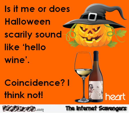 Halloween sounds like hello wine funny quote @PMSLweb.com