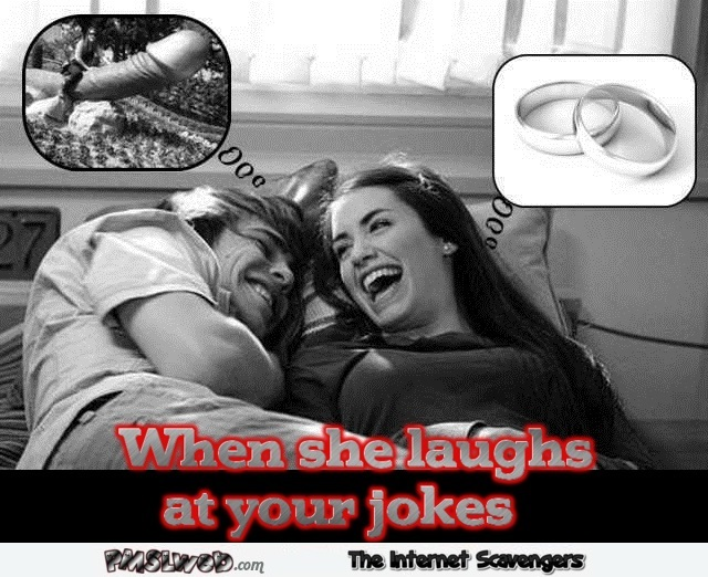 When she laughs at your jokes adult humor @PMSLweb.com