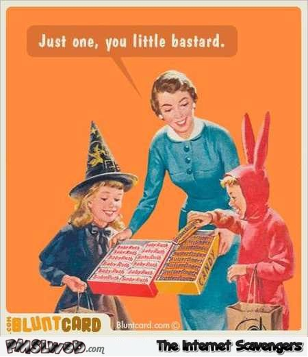 Just one you little bastard sarcastic Halloween ecard @PMSLweb.com