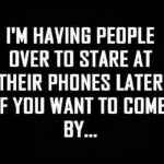I'm having people over to stare at their phones humor – Monday LOL time @PMSLweb.com