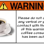 Funny no coffee no talk warning – Friday Shitz n Giggles @PMSLweb.com