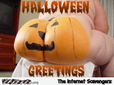 Funny pumpkin ass Halloween greetings @PMSLweb.com