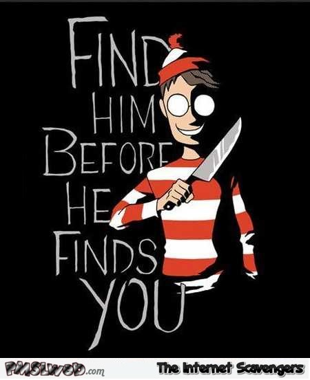 Find Waldo before he finds you humor @PMSLweb.com