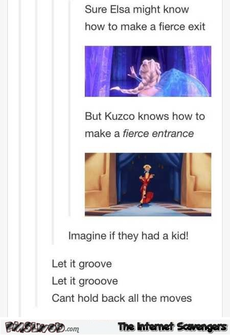 If Kuzco and Elsa had a kid humor – Funny Wednesday picture dump @PMSLweb.com