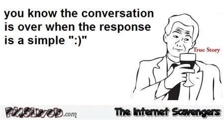 You know a conversation is over funny emoticon truth