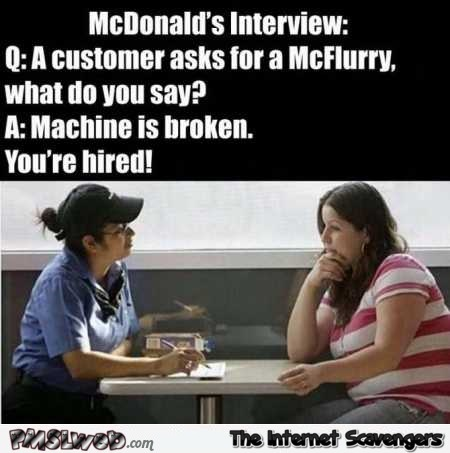 Funny McDonalds interview meme – Rib tickling pictures @PMSLweb.com