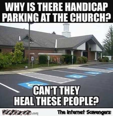Why is there handicap parking at this church funny meme
