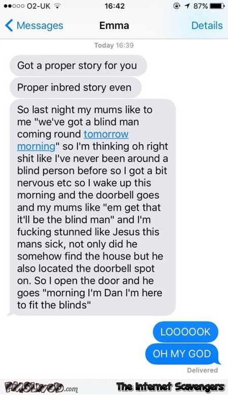 There's a blind man coming round tomorrow funny story @PMSLweb.com