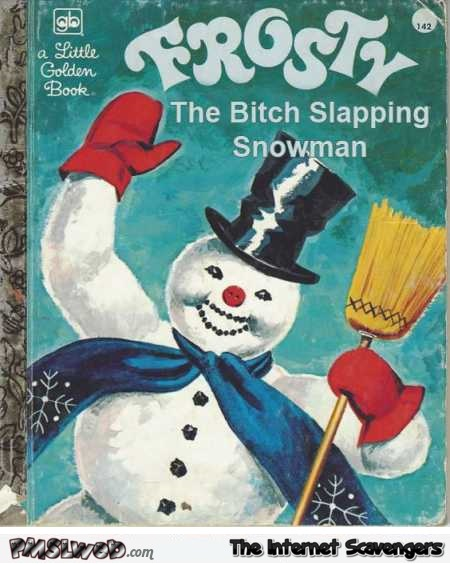 Frosty the bitch slapping snowman funny fake Golden Book @PMSLweb.com