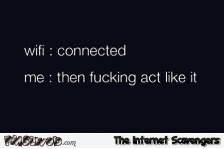 WIFI says connected sarcastic humor @PMSLweb.com