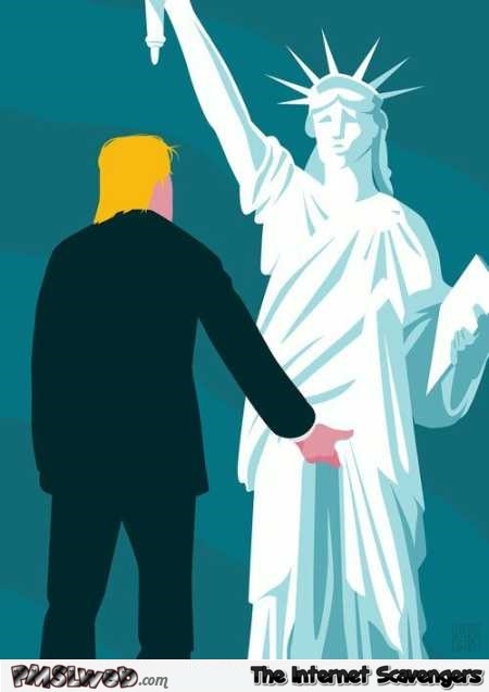Trump grabbing the pussy of the statue of the liberty humor @PMSLweb.com