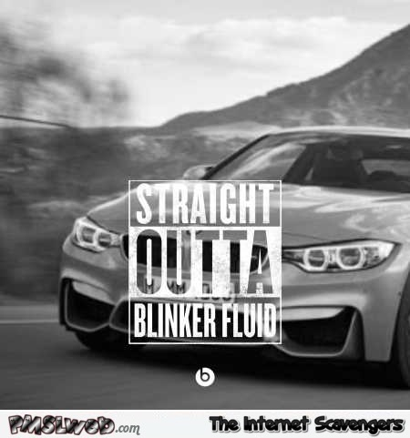 Straight outta blinker fluid humor – Hilarious Wednesday picture collection PMSLweb.com