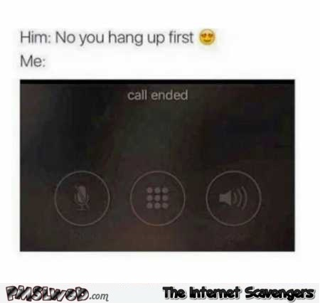 You hang up first funny meme