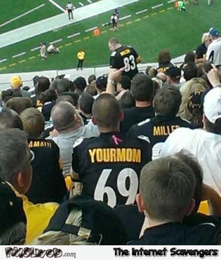 Funny yourmom sports jersey – Tuesday PMSL pictures @PMSLweb.com