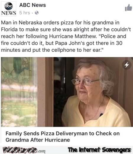 Family sends pizza deliveryman to check on grandma funny news –Funny inappropriate Internet nonsense  @PMSLweb.com
