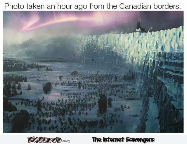 Meanwhile on the Canadian borders humor @PMSLweb.com