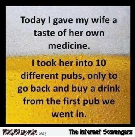 Today I gave my wife a taste of her own medicine joke – Tuesday chuckles zone @PMSLweb.com