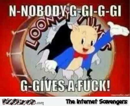 Looney tunes nobody gives a f*ck funny meme @PMSLweb.com