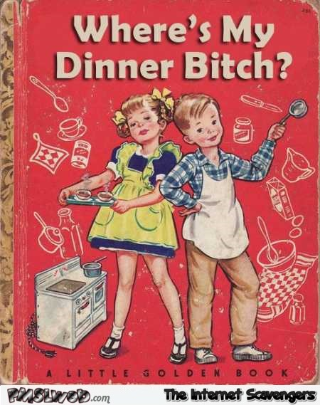Where's my dinner bitch funny fake Golden book cover