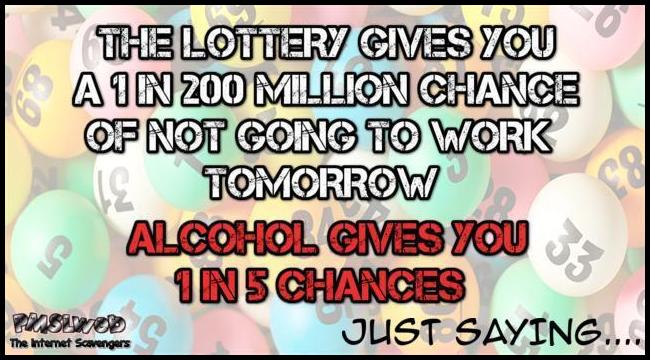 Odds of lottery versus alcohol funny quote @PMSLweb.com