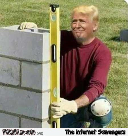 Funny Trump building the wall @PMSLweb.com