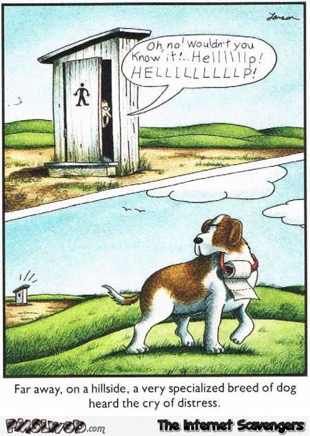 Breed of dogs specialized in helping you when you run out of toilet paper funny cartoon @PMSLweb.com