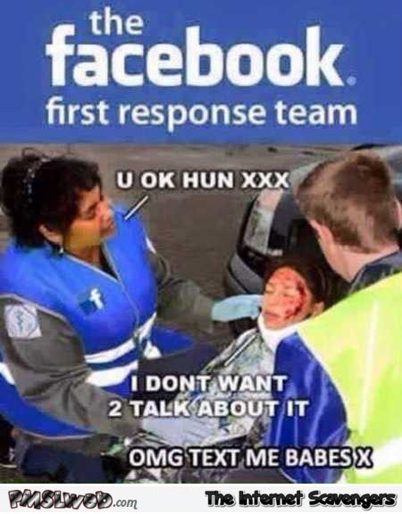 Funny Facebook first response team @PMSLweb.com