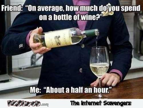 How much do you spend on a bottle of wine funny meme @PMSLweb.com