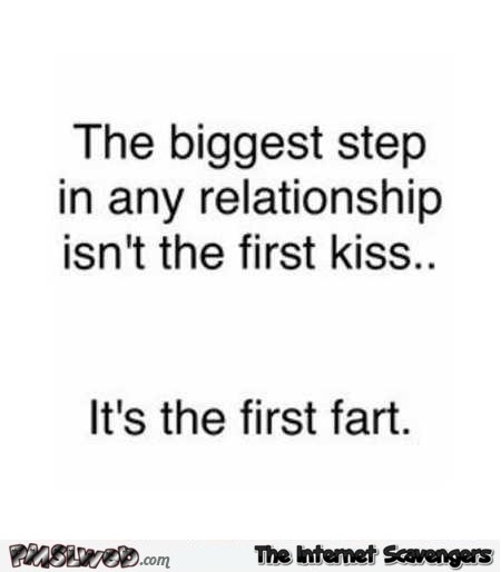 The biggest step in any relationship isn't the first kiss funny quote @PMSLweb.com