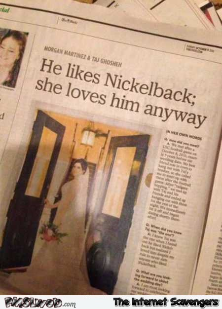 He likes Nickelback she loves him anyway funny news @PMSLweb.com