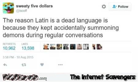 The reason latin is dead funny tweet – Funny Tuesday memes and pictures @PMSLweb.com