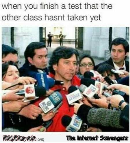 When you finish a test that the other class has not taken yet funny meme @PMSLweb.com