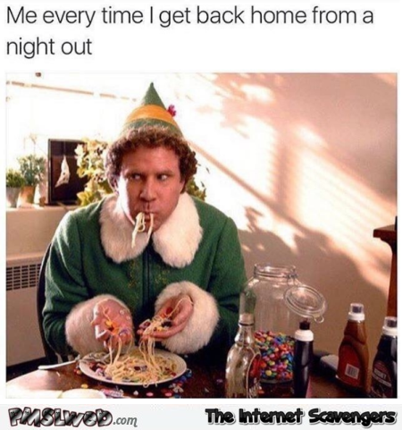 Every time I get back from a night out funny meme @PMSLweb.com