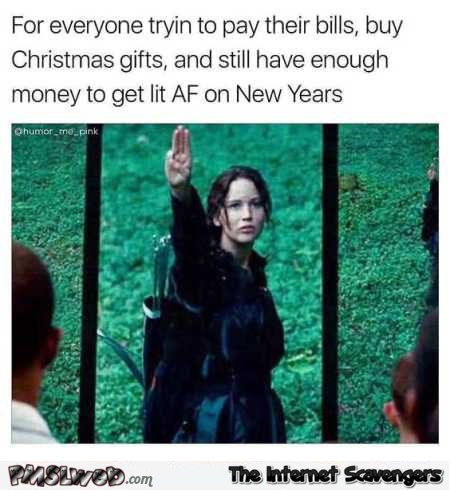 For everyone broke but still trying to get lit AF on the New Year meme @PMSLweb.com