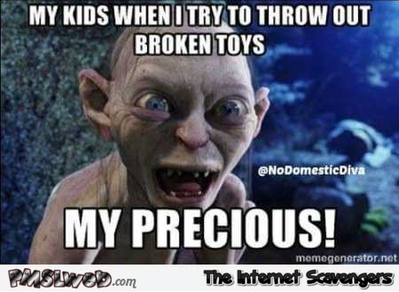 When I try to throw out broken toys funny meme – Wednesday Shits n Giggles @PMSLweb.com