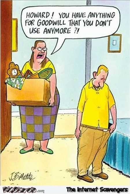 Husband donating to goodwill funny cartoon @PMSLweb.com