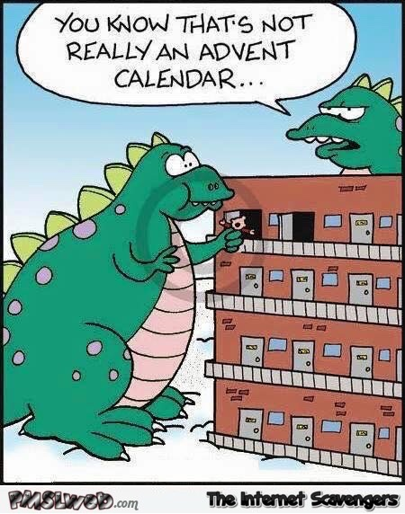 That's not really an advent calendar funny cartoon – Friday LOL pics @PMSLweb.com