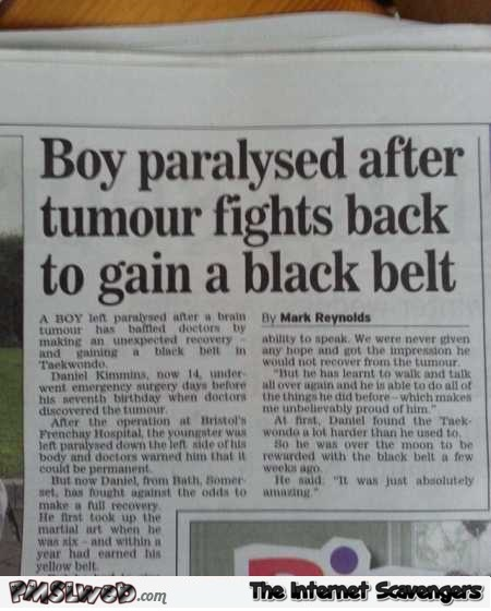 Tumour fights  back to gain black belt funny newspaper fail