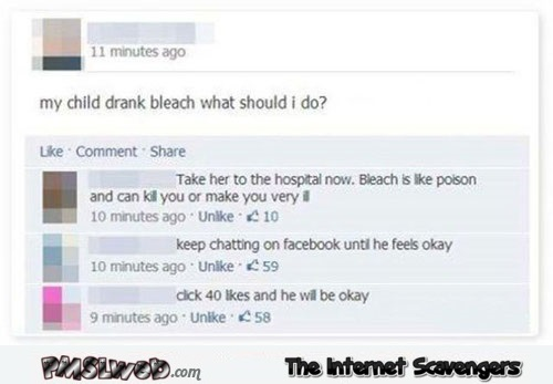 My child drank bleach funny stupid Facebook status @PMSLweb.com