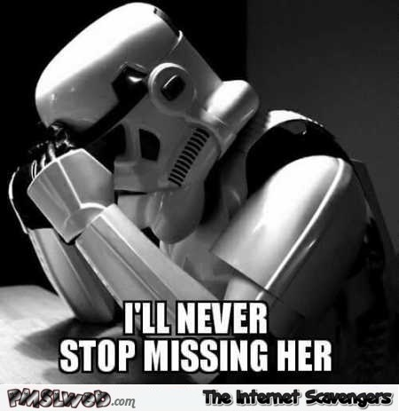 I'll never stop missing her stormtrooper Princess Leia humor